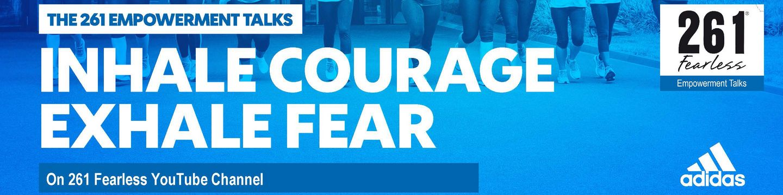 Empowerment Talks - inhale xourage eshale fear